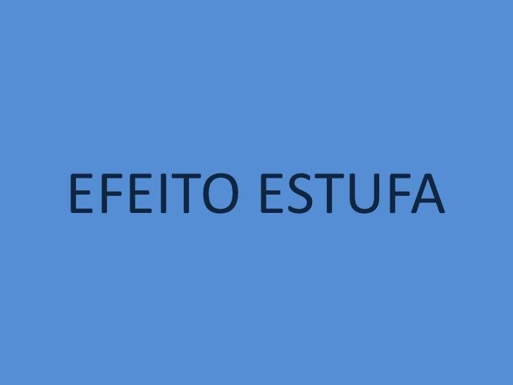 EFEITO ESTUFA<br />