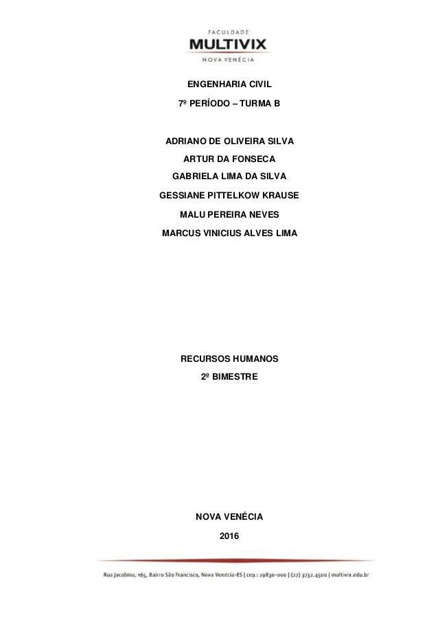 ENGENHARIA CIVIL 7º PERÍODO – TURMA B ADRIANO DE OLIVEIRA SILVA ARTUR DA FONSECA GABRIELA LIMA DA SILVA GESSIANE PITTELKOW...