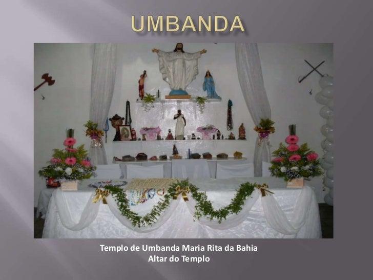 Templo de Umbanda Maria Rita da Bahia           Altar do Templo