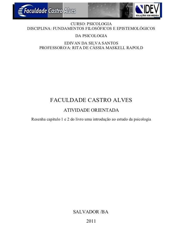 CURSO: PSICOLOGIADISCIPLINA: FUNDAMENTOS FILOSÓFICOS E EPISTEMOLÓGICOS                          DA PSICOLOGIA             ...
