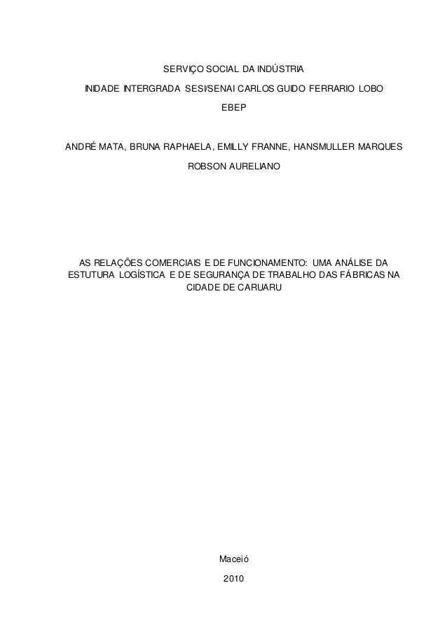 SERVIÇO SOCIAL DA INDÚSTRIA INIDADE INTERGRADA SESI/SENAI CARLOS GUIDO FERRARIO LOBO EBEP ANDRÉ MATA, BRUNA RAPHAELA, EMIL...
