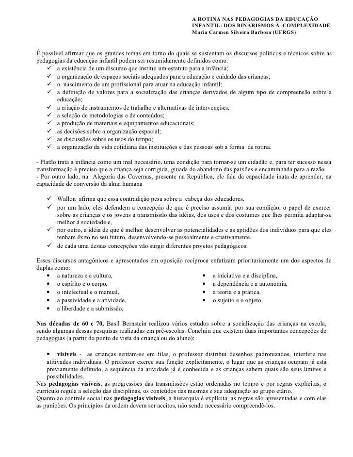 A ROTINA NAS PEDAGOGIAS DA EDUCAÇÃO                                                             INFANTIL: DOS BINARISMOS À...