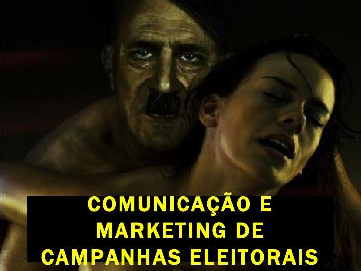 COMUNICAÇÃO E MARKETING DE CAMPANHAS ELEITORAIS
