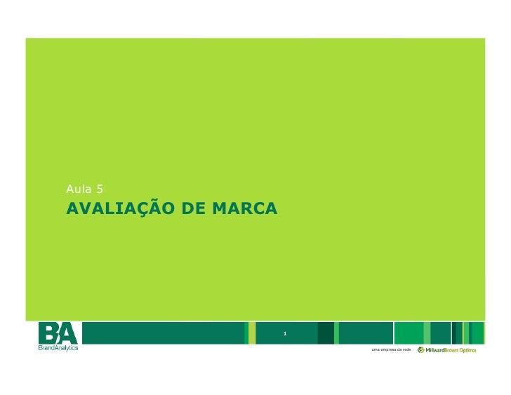 Aula 5 AVALIAÇÃO DE MARCA                          1                           uma empresa da rede