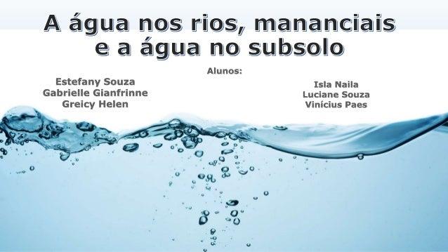 • As águas doces superficiais representam uma fração muito pequena em nosso planeta. • No entanto, sua importância ecológi...