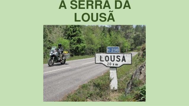 A SERRA DA LOUSÃ