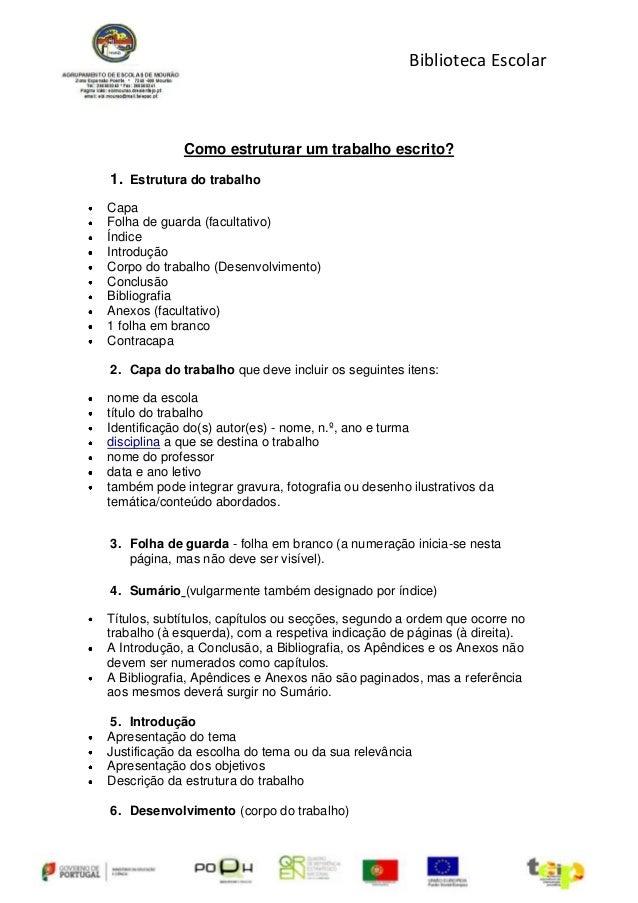 Biblioteca Escolar             Como estruturar um trabalho escrito?1. Estrutura do trabalhoCapaFolha de guarda (facultativ...