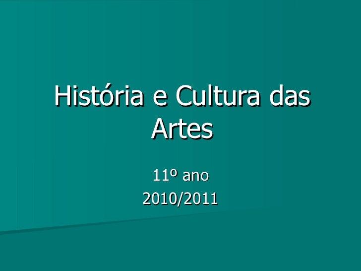 História e Cultura das Artes 11º ano 2010/2011