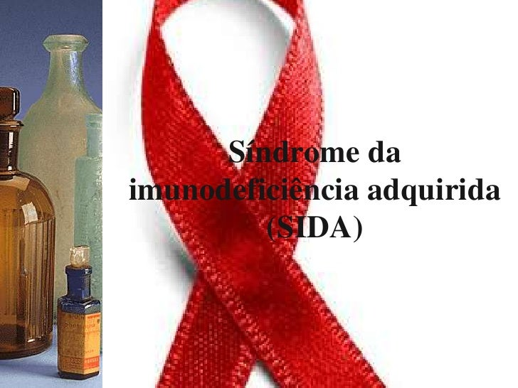 Síndrome da imunodeficiência adquirida (SIDA)<br />