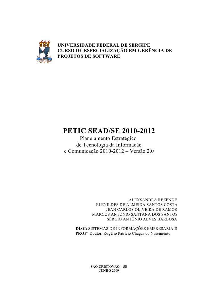 UNIVERSIDADE FEDERAL DE SERGIPE CURSO DE ESPECIALIZAÇÃO EM GERÊNCIA DE PROJETOS DE SOFTWARE      PETIC SEAD/SE 2010-2012  ...