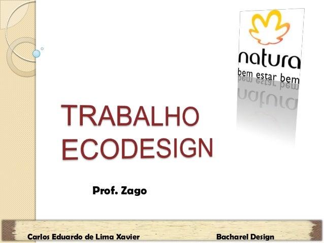 Prof. ZagoCarlos Eduardo de Lima Xavier Bacharel Design