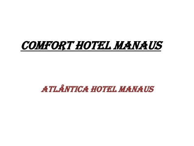 Comfort Hotel Manaus Atlântica Hotel Manaus