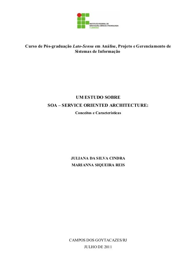 Curso de Pós-graduação Lato-Sensu em Análise, Projeto e Gerenciamento deSistemas de InformaçãoUM ESTUDO SOBRESOA – SERVICE...