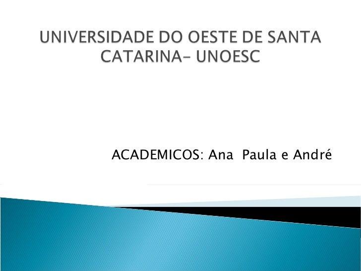 ACADEMICOS: Ana  Paula e André