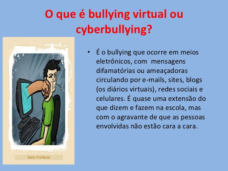 O que é bullying virtual ou cyberbullying? <ul><li>É o bullying que ocorre em meios eletrônicos, com  mensagens difamatóri...