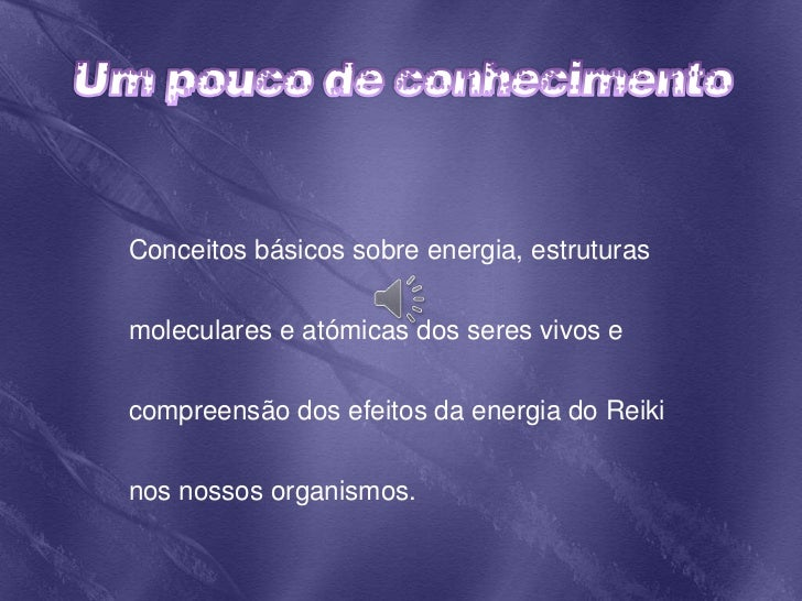 Um pouco de conhecimento<br />Conceitos básicos sobre energia, estruturas moleculares e atómicas dos seres vivos e compree...