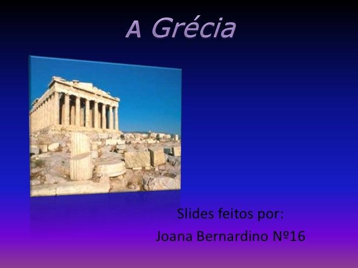 Slides feitos por:Joana Bernardino Nº16