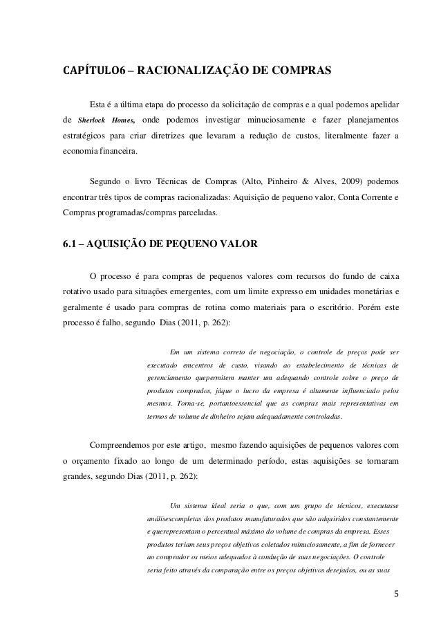 5 CAPÍTULO6 – RACIONALIZAÇÃO DE COMPRAS Esta é a última etapa do processo da solicitação de compras e a qual podemos apeli...