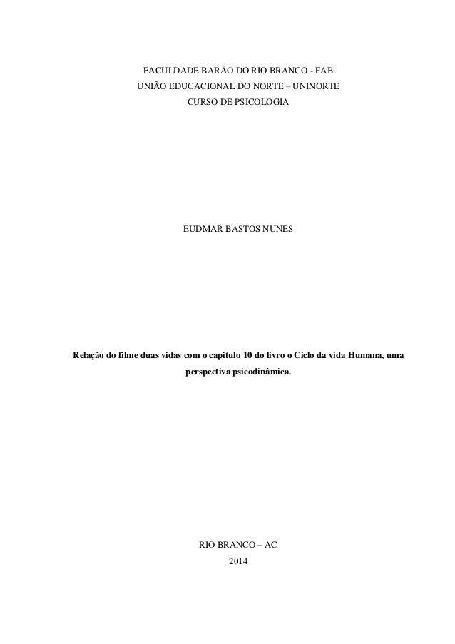 0  FACULDADE BARÃO DO RIO BRANCO - FAB  UNIÃO EDUCACIONAL DO NORTE – UNINORTE  CURSO DE PSICOLOGIA  EUDMAR BASTOS NUNES  R...