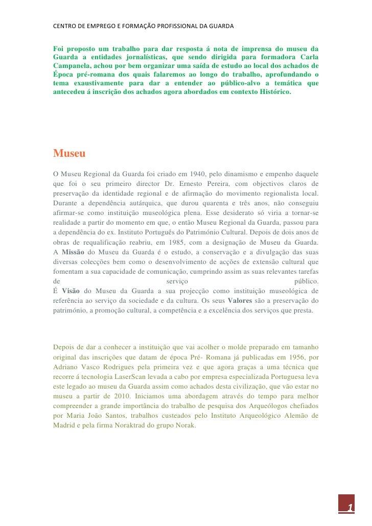 Foi proposto um trabalho para dar resposta á nota de imprensa do museu da Guarda a entidades jornalísticas, que sendo diri...