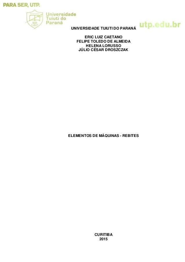 UNIVERSIDADE TUIUTI DO PARANÁ ERIC LUIZ CAETANO FELIPE TOLEDO DE ALMEIDA HELENA LORUSSO JÚLIO CÉSAR DROSZCZAK ELEMENTOS DE...