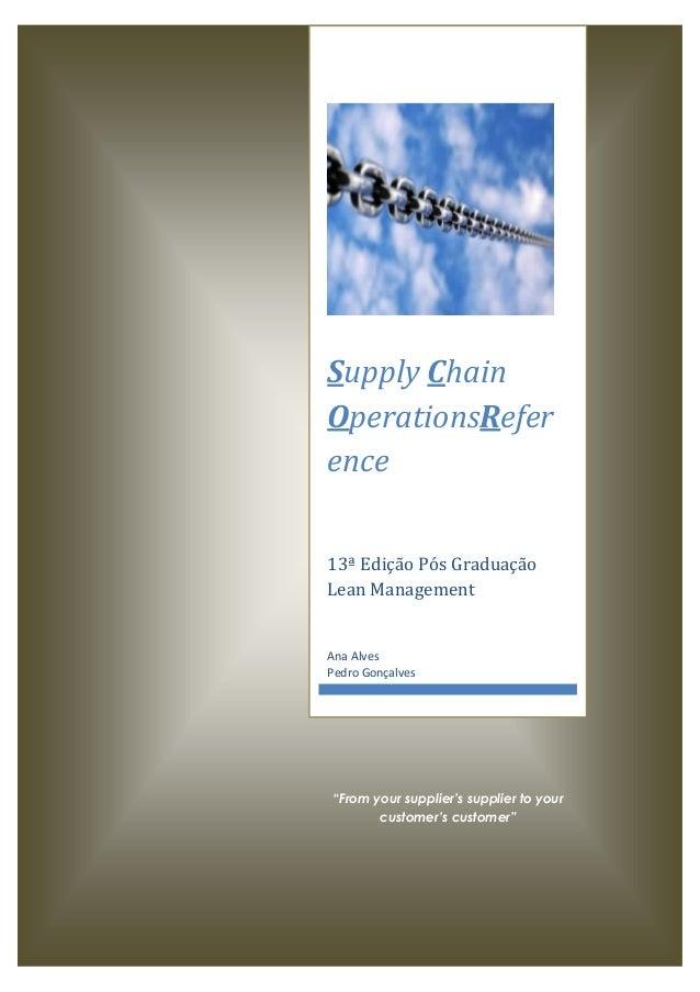 """""""From your supplier's supplier to your customer's customer"""" Supply Chain OperationsRefer ence 13ª Edição Pós Graduação Lea..."""