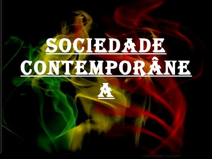 Sociedade Contemporânea