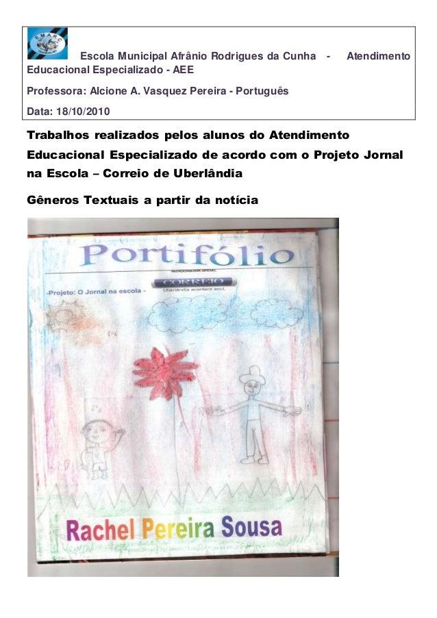 Escola Municipal Afrânio Rodrigues da Cunha - Atendimento Educacional Especializado - AEE Professora: Alcione A. Vasquez P...