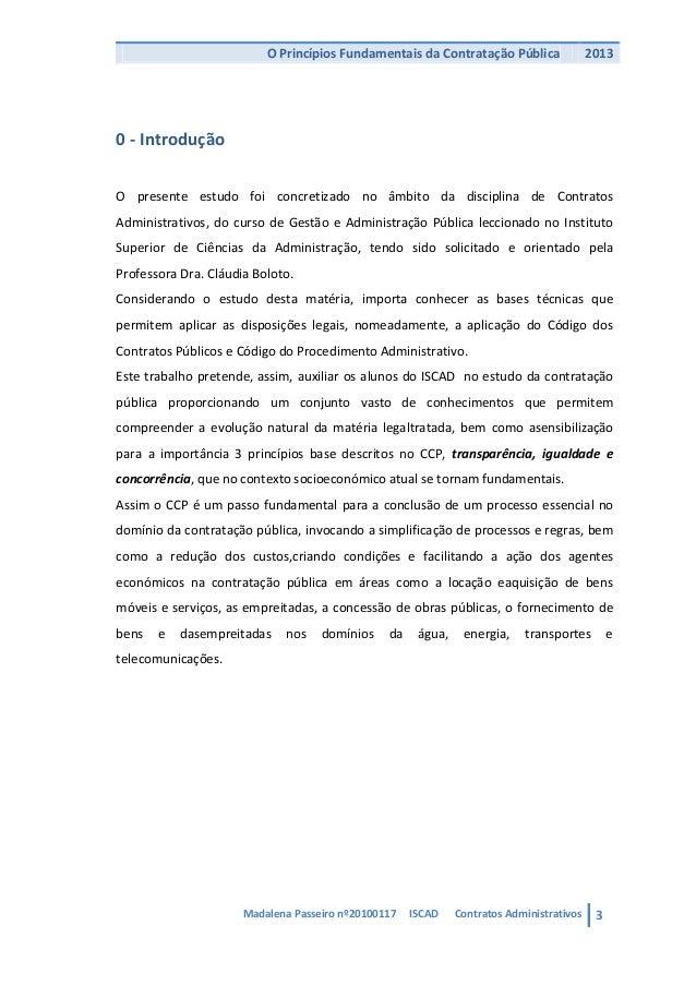 O Princípios Fundamentais da Contratação Pública                20130 - IntroduçãoO presente estudo foi concretizado no âm...
