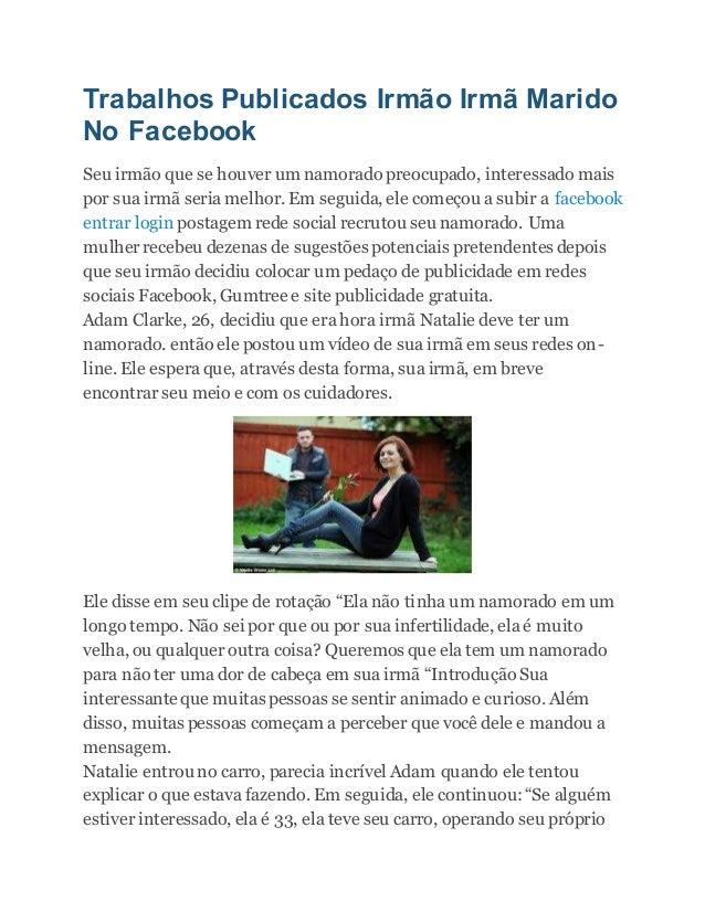 Trabalhos Publicados Irmão Irmã Marido No Facebook Seu irmão que se houver um namorado preocupado, interessado mais por su...