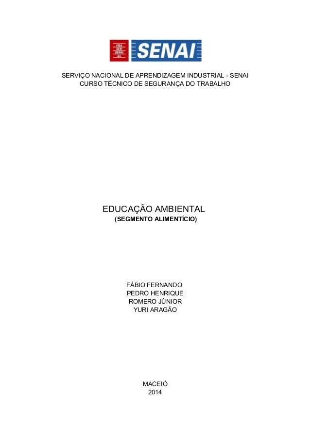 SERVIÇO NACIONAL DE APRENDIZAGEM INDUSTRIAL - SENAI CURSO TÉCNICO DE SEGURANÇA DO TRABALHO EDUCAÇÃO AMBIENTAL (SEGMENTO AL...