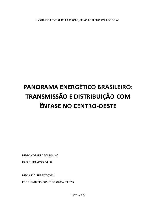 INSTITUTO FEDERAL DE EDUCAÇÃO, CIÊNCIA E TECNOLOGIA DE GOIÁSPANORAMA ENERGÉTICO BRASILEIRO: TRANSMISSÃO E DISTRIBUIÇÃO COM...