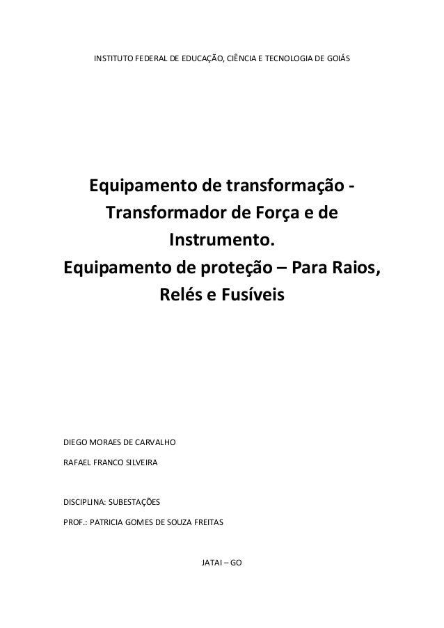 INSTITUTO FEDERAL DE EDUCAÇÃO, CIÊNCIA E TECNOLOGIA DE GOIÁS   Equipamento de transformação -     Transformador de Força e...