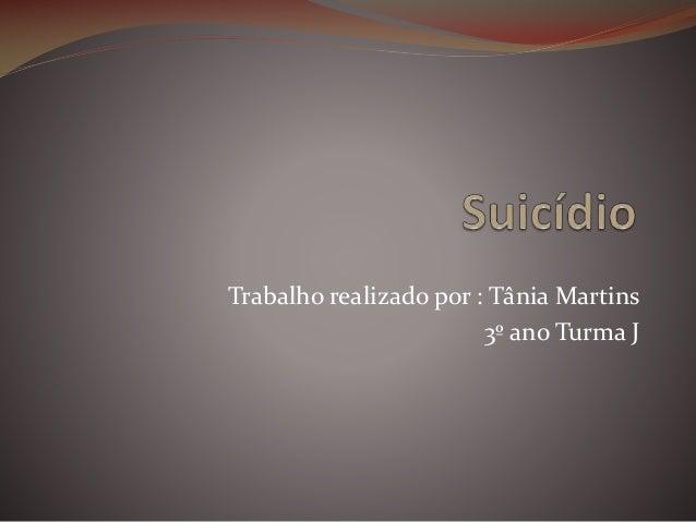 Trabalho realizado por : Tânia Martins 3º ano Turma J