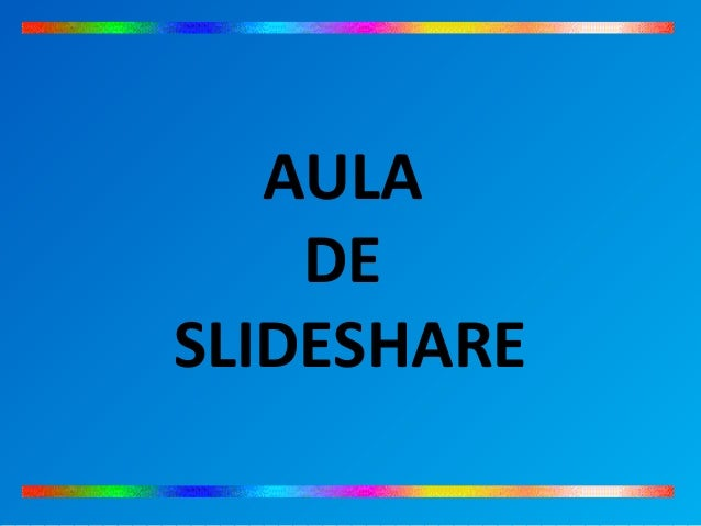 AULA DE SLIDESHARE