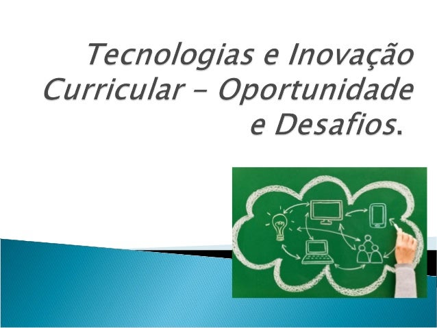 Segundo o Ministério das Comunicações do Brasil, inovar em tecnologia ou inovação tecnológica é:   Toda a novidade implan...