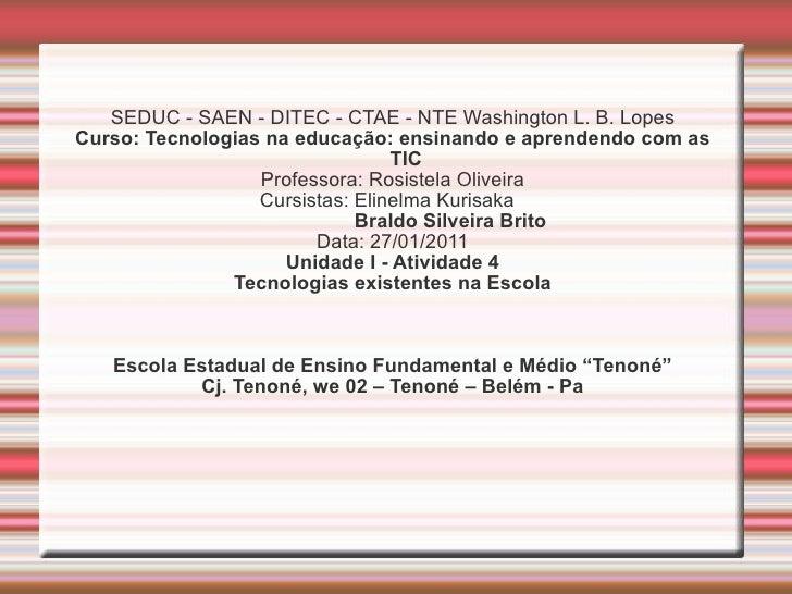 <ul><li>SEDUC - SAEN - DITEC - CTAE - NTE Washington L. B. Lopes </li></ul><ul><li>Curso: Tecnologias na educação: ensinan...