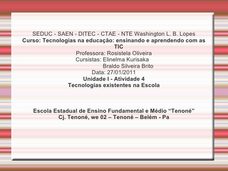SEDUC - SAEN - DITEC - CTAE - NTE Washington L. B. Lopes Curso: Tecnologias na educação: ensinando e aprendendo com as TIC...