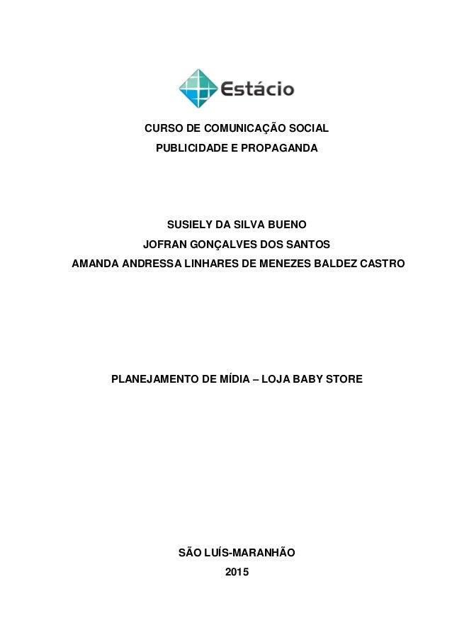 CURSO DE COMUNICAÇÃO SOCIAL PUBLICIDADE E PROPAGANDA SUSIELY DA SILVA BUENO JOFRAN GONÇALVES DOS SANTOS AMANDA ANDRESSA LI...