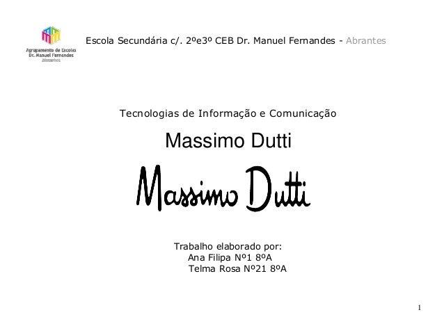 Escola Secundária c/. 2ºe3º CEB Dr. Manuel Fernandes - AbrantesTecnologias de Informação e ComunicaçãoMassimo DuttiTrabalh...