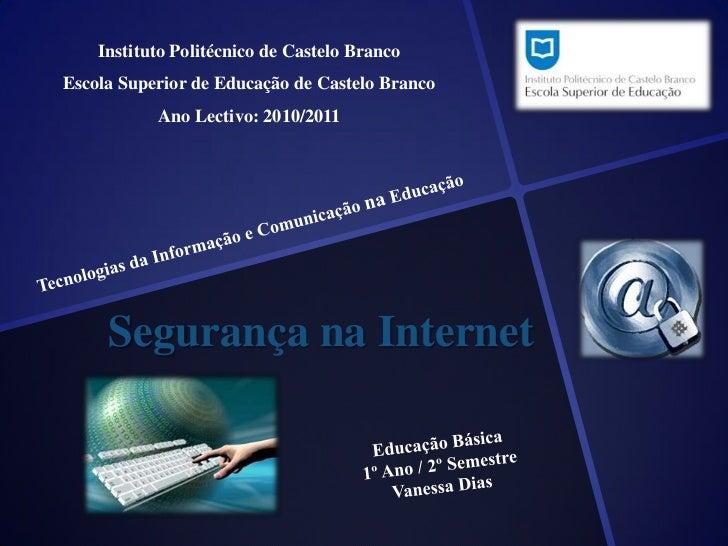 Instituto Politécnico de Castelo Branco<br />Escola Superior de Educação de Castelo Branco<br />Ano Lectivo: 2010/2011<br ...