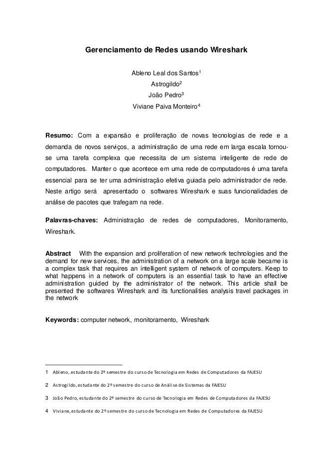 Gerenciamento de Redes usando Wireshark Ableno Leal dos Santos1 Astrogildo2 João Pedro3 Viviane Paiva Monteiro4 Resumo: Co...