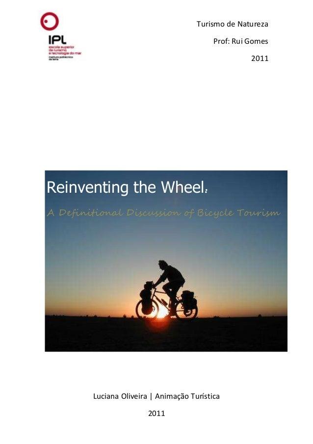 Turismo de Natureza Prof: Rui Gomes 2011 Luciana Oliveira | Animação Turística 2011 Reinventing the Wheel: A Definitional ...