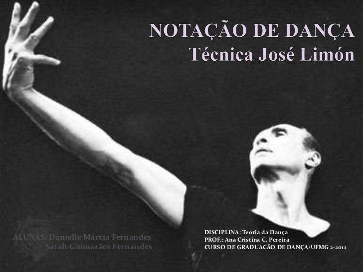 DISCIPLINA: Teoria da Dança PROF.: Ana Cristina C. Pereira CURSO DE GRADUAÇÃO DE DANÇA/UFMG 2-2011 ALUNAS: Danielle Márcia...