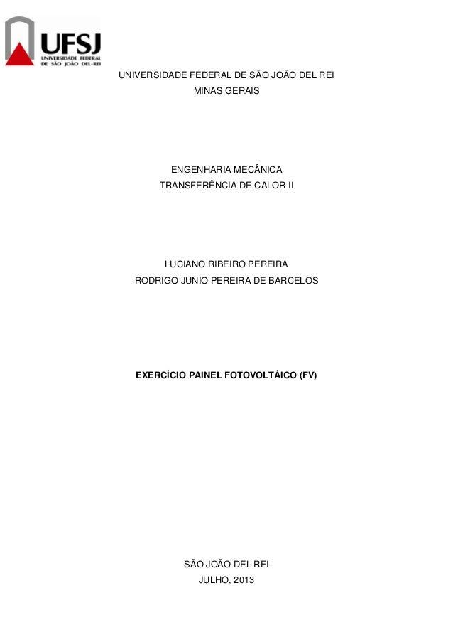 UNIVERSIDADE FEDERAL DE SÃO JOÃO DEL REI MINAS GERAIS  ENGENHARIA MECÂNICA TRANSFERÊNCIA DE CALOR II  LUCIANO RIBEIRO PERE...