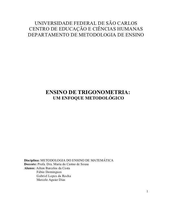 UNIVERSIDADE FEDERAL DE SÃO CARLOS  CENTRO DE EDUCAÇÃO E CIÊNCIAS HUMANAS  DEPARTAMENTO DE METODOLOGIA DE ENSINO          ...