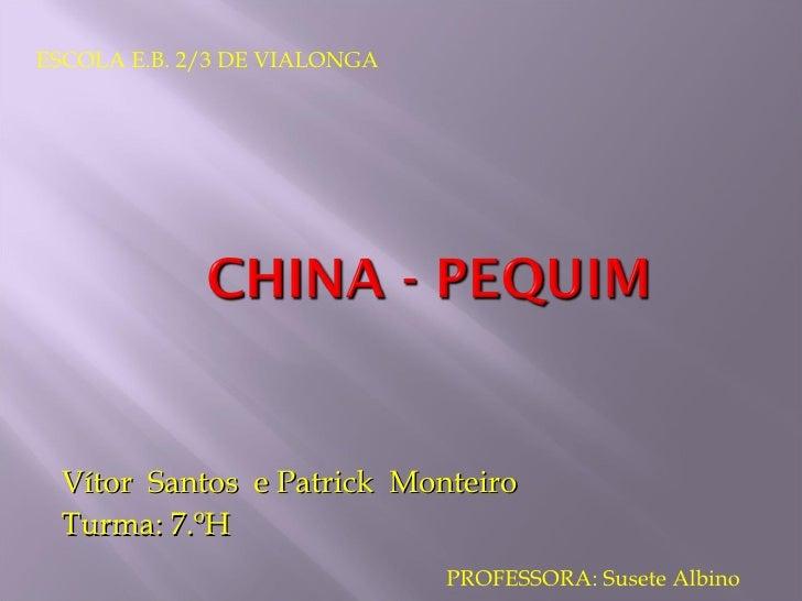 Vítor  Santos  e Patrick  Monteiro Turma: 7.ºH ESCOLA E.B. 2/3 DE VIALONGA PROFESSORA: Susete Albino