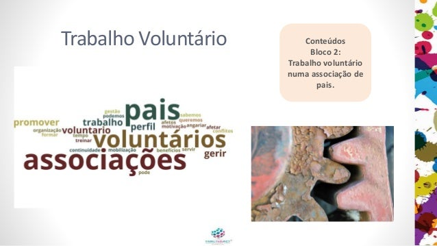 Trabalho Voluntário Conteúdos Bloco 2: Trabalho voluntário numa associação de pais.
