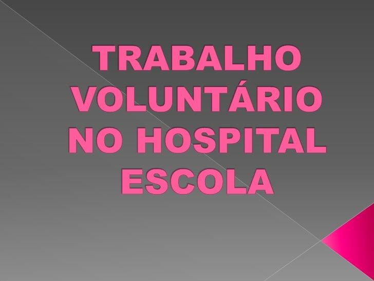 Trabalho voluntário no hospital escola