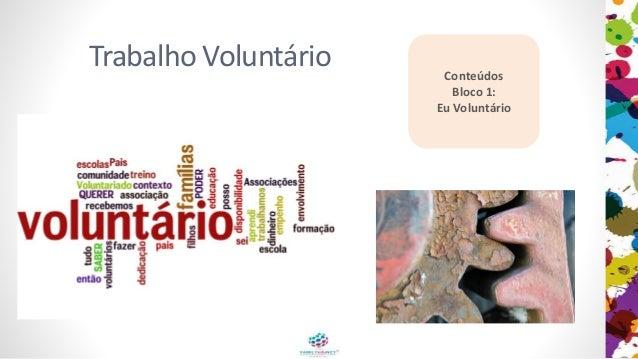 Trabalho Voluntário Conteúdos Bloco 1: Eu Voluntário
